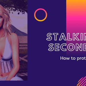 How to protect yourself from STALKERS in Second Life