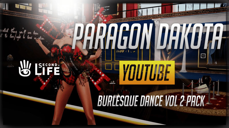 PARAGON DAKOTA – BURLESQUE DANCE VOL 2 PACK (Second Life Animations)