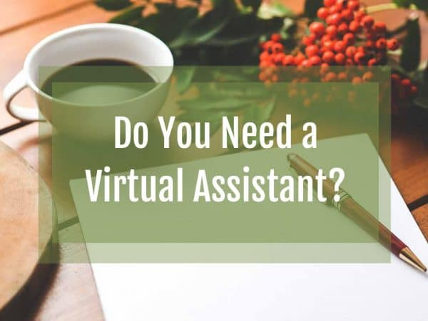 Do You Need a Virtual Assistant