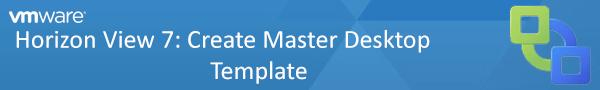 vB - Horizon View 7 Create Master Desktop Template Banner