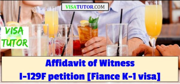 submit affidavits or declarations from witnesses in your I-129F for a better chance of approval for a K-1 visa