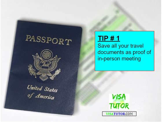 keep your records of travel and in-person meeting to submit in your I-129F or the k1 interview