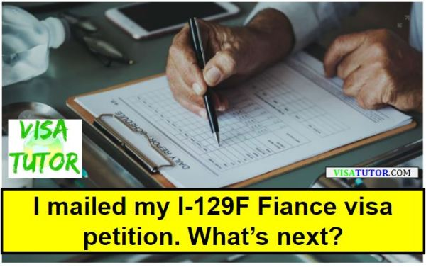 What happens after you mail out your I-129F petition?