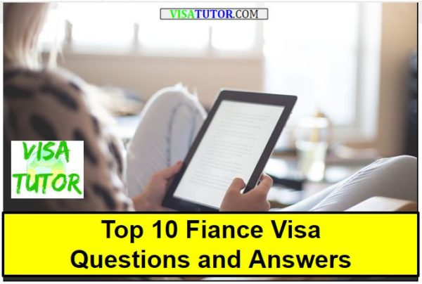 What are the top 10 questions and answers for the fiance visa in 2018