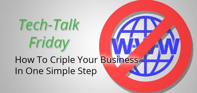 How To Cripple Your Business In One Simple Step