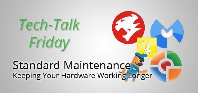 Standard Maintenance: Keeping Your Hardware Working Longer