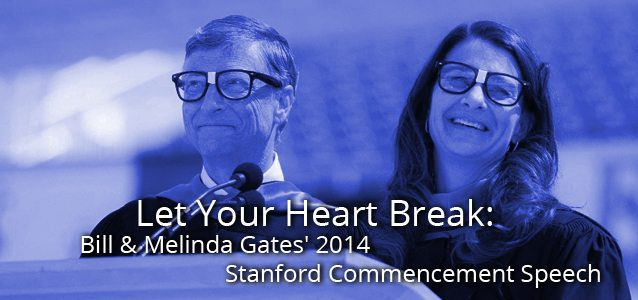 Let Your Heart Break: Bill & Melinda Gates' 2014 Stanford Commencement Speech
