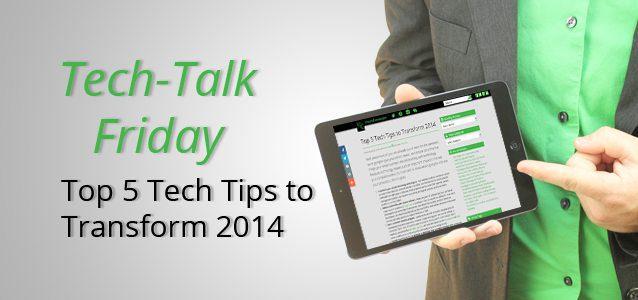 Top 5 Tech Tips to Transform 2014