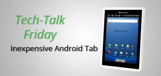 Inexpensive Android Tab