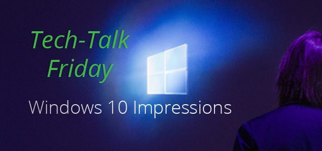 Windows 10 Impressions