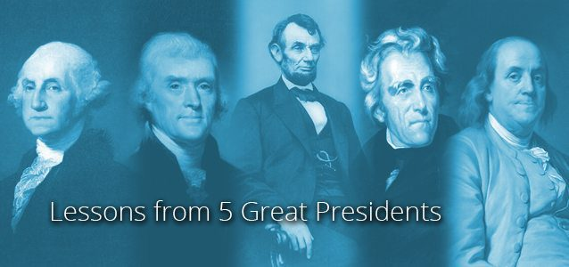 Lessons from 5 Great Presidents