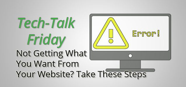Not Getting What You Want From Your Website? Take These Steps.