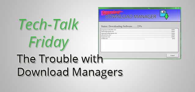 The Trouble with Download Managers