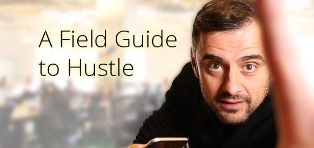 A Field Guide to Hustle