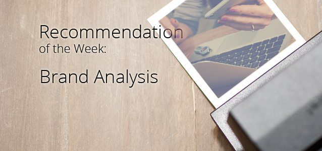 Recommendation of the Week: Brand Analysis