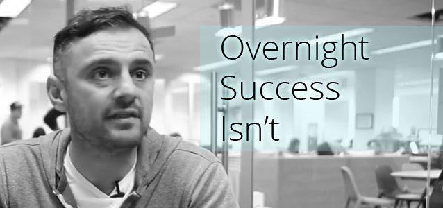 Overnight Success Isn't