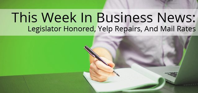 This Week In Business News: Legislator Honored, Yelp Repairs, And Mail Rates