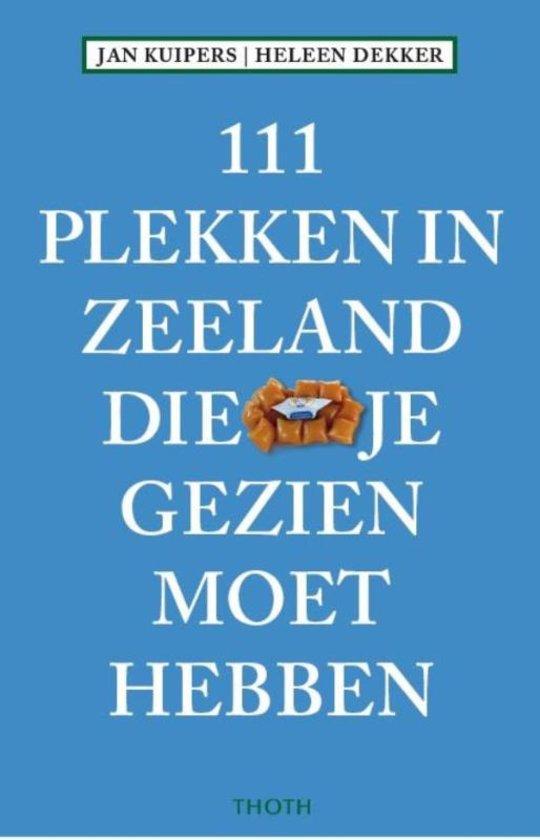 101 plekken in Zeeland die je gezien moet hebben