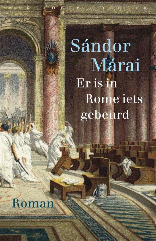 Er is in Rome iets gebeurd van Sandor Marai