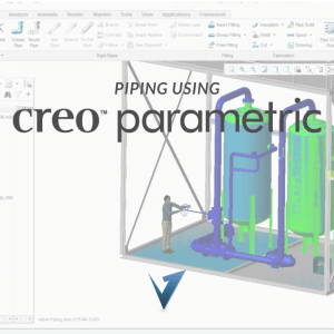 Piping Using Creo Parametric Classes, Training Courses, and Programs
