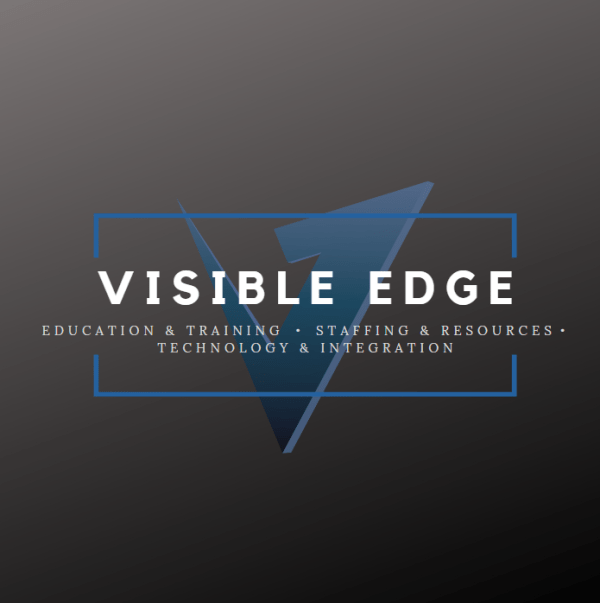 Visible Edge - Educations & Training, Staffing & Resources, and Technology & Integration