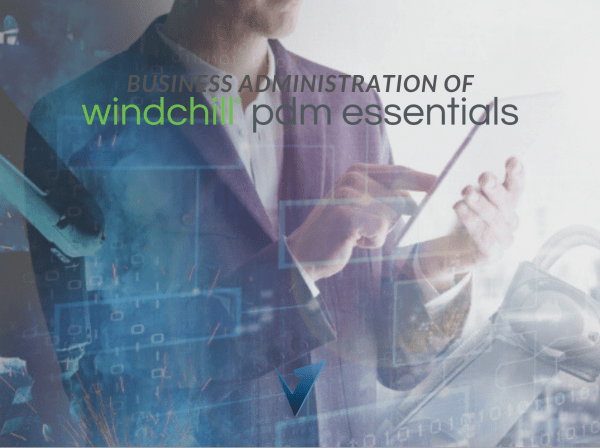 Business Administration of Windchill PDM Essentials Training Courses, Classes, and Programs