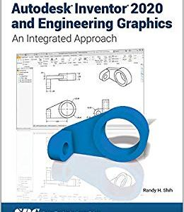 Autodesk Inventor 2020 and Engineering Graphics Reference Book