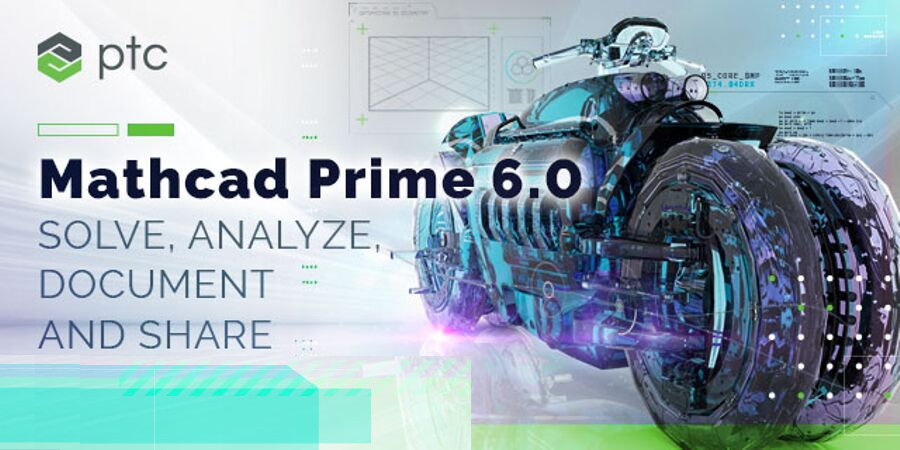 PTC Mathcad Prime 6.0 Features and Benefits
