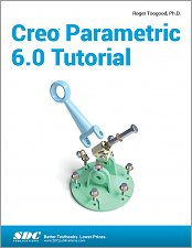 Creo Parametric 6.0 Tutorial Reference SDC Book