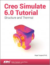 Creo Simulate 6.0 Tutorial Reference SDC Book