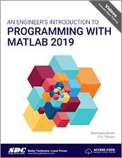 An Engineers Introduction to Programming with MATLAB Reference SDC Book