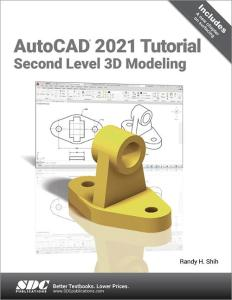 AutoCAD Tutorial Second Level 3D Modeling Reference Book