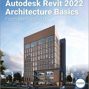 Revit Architecture 2022 Basics Book