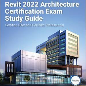 Design Integration Using Autodesk Revit 2022 Study Guide