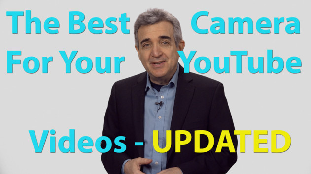 The Best Camera For Your YouTube Videos – UPDATED – Part 3