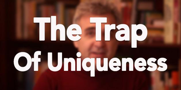 The Uniqueness Trap