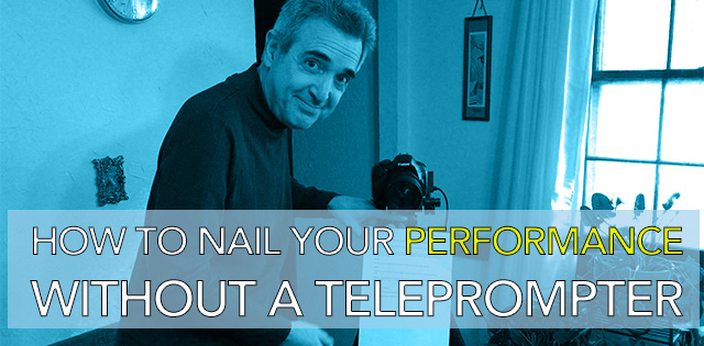 How to nail your performance without a teleprompter