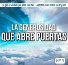 La generosidad que abre puertas.- Apóstol Jhon Milton Rodríguez