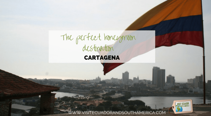 Cartagena: perfect honeymoon destination