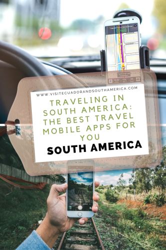traveling-in-south-america-these-are-the-best-travel-mobile-apps-for-you