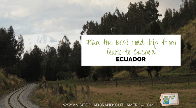 Plan the best road trip from Quito to Cuenca in Ecuador