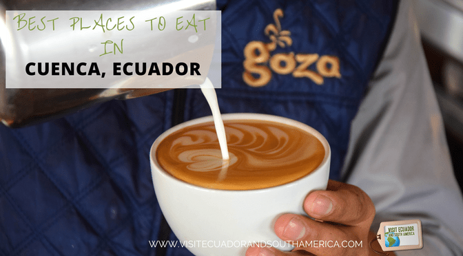 Best places to eat in Cuenca, Ecuador