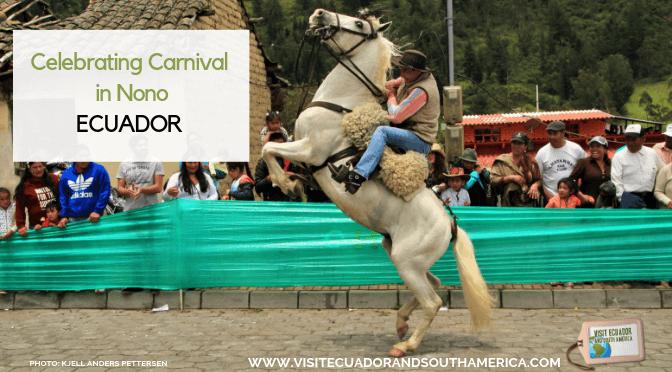Celebrating Carnival in Nono, Ecuador