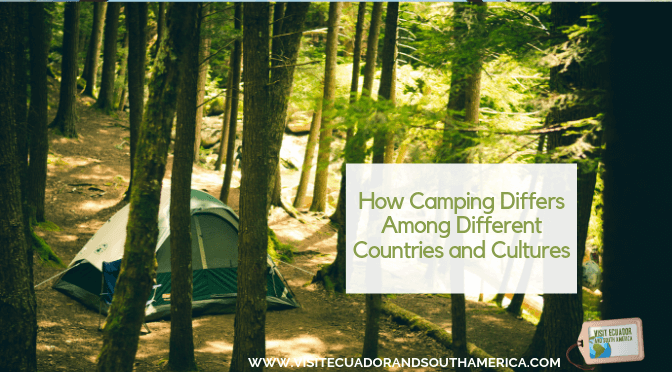 How Camping Differs Among Different Countries and Cultures