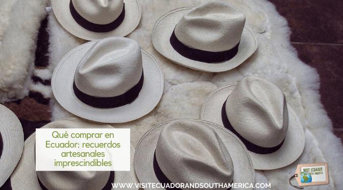 Qué comprar en Ecuador: recuerdos artesanales imprescindibles