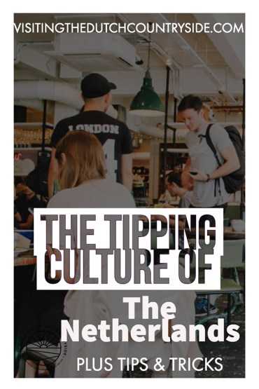 Tipping culture in The Netherlands | How to tip in Amsterdam | Tipping in The Netherlands