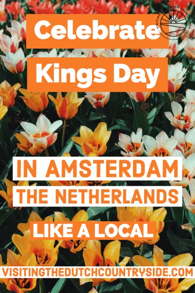 Celebrate Kings Day in Amsterdam local | Celebrate Kings Day in The Netherlands like a local | How to dress for Kings Day The Netherlands