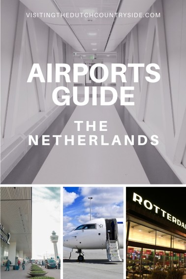 Guide to Amsterdam Schiphol Airport | All airports in The Netherlands | Information Maastricht Airport | Information Rotterdam The Hague airport | Information Eindhoven Airport |