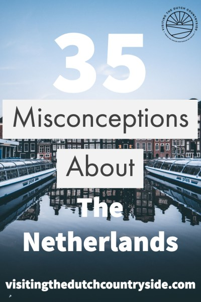 Misconceptions about The Netherlands | Stereotypes The Netherlands | Travel Blog The Netherlands