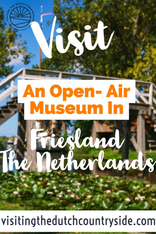 Open-air museums The Netherlands | Folk museum The Netherlands | Allingawier museum Friesland | Things to do in Friesland